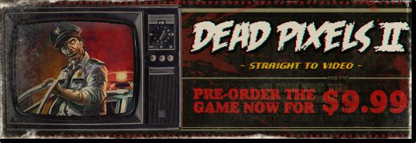 Pre-order Dead Pixels 2